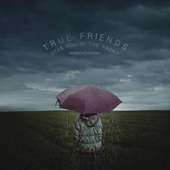 True friends stab you in the front by bananowsky