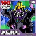 100 Cartoon Villains - 058 - Dr. Killemoff! by CreedStonegate