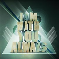 I am with you always by osbjef