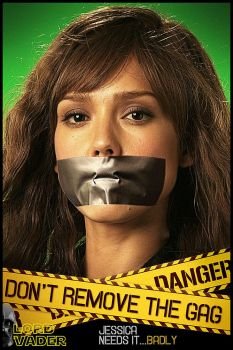Jessica Alba gagged, DONT REMOVE THE GAG by lordvadersempire