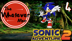 The Whatever Men Play: Sonic Adventure 2! - EP 4 by TheWhateverMen