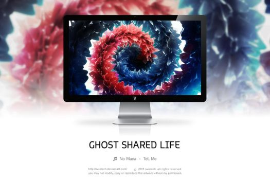Ghost Shared Life by Twistech