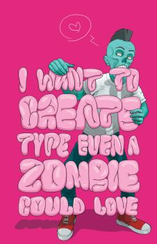 Zombies love type poster by dragorien