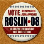 Roslin Campaign Button 2 by BSG75