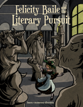 Felicity Baile and the Literary Pursuit by Alerane