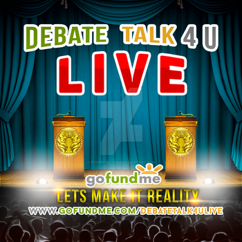 Debate Talk 4 U Live by EthericDezigns