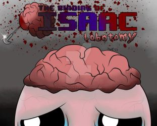 The Binding of Isaac: Lobotomy by That-Adorable-Cat