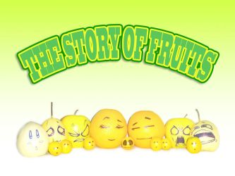 The Story Of Fruits by yfengp