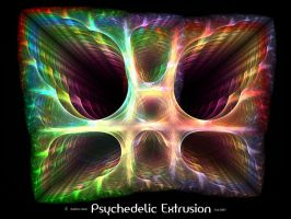 Psychedelic Extrusion by psion005
