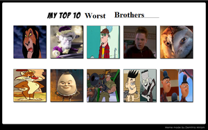My Top 10 Worst Brothers Meme by ToonFanJoey