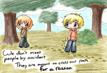 We Don't Meet People By Accident :) by gummigator