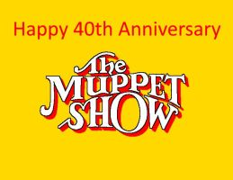 The Muppet Show 40th Anniversary by mrentertainment