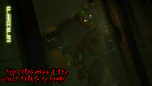 FNAF3: The cries aren't the only thing he hears... by AndyDatRaginPurro