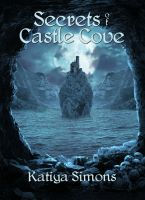 Secrets of Castle Cove by ManifestedSoul