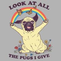 All The Pugs I Give by HillaryWhiteRabbit
