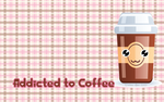 Addicted to Coffee by Ladymalk