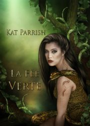 Book cover - La Fee Verte by Kat Parrish by CathleenTarawhiti