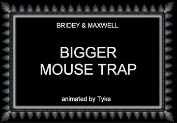 BAM 58 - Bigger Mouse Trap by tyke44060