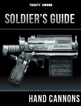 Soldier's Guide: Hand Cannons by trustysword
