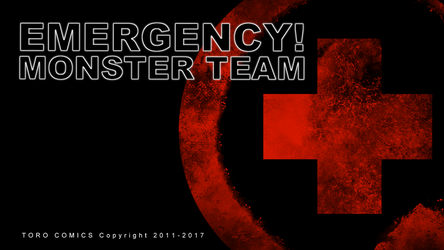 EMERGENCY! Monster Team by SHADOBOXXER