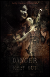 Danger Keep Out by Garden-Of-BlackRoses