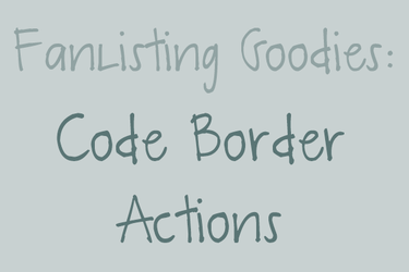 Fanlisting Goodies: Code Border Actions by myjupiterstar