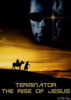 Terminator - The Rise of Jesus by Ro-Tine
