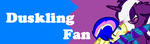 (FAN BUTTON) Duskling Fan by SuperJordanBlast