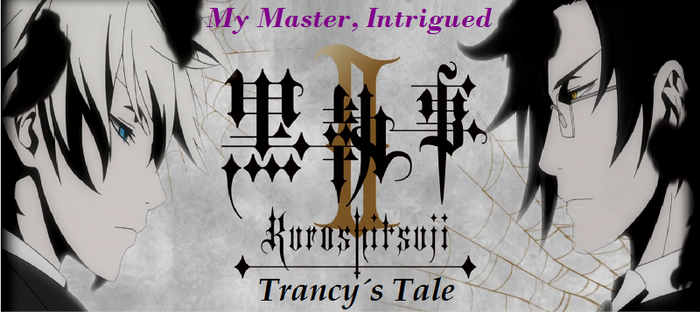 Black Butler II: Trancy's Tale - Episode 2 by SavageScribe