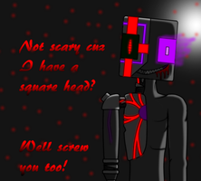 Not scary huh by Ask-Enderman-2