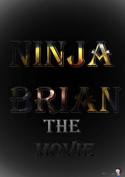 Ninja Brian the movie by TheFriendlyViking