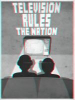 Television Rules The Nation by CARipple