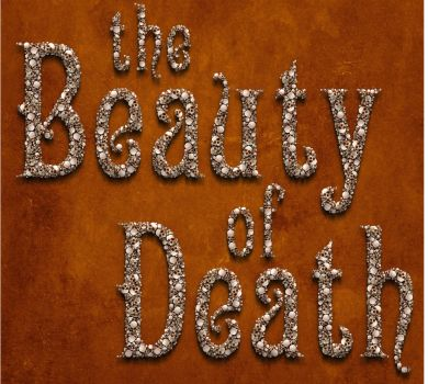 the beauty of death by Chrisdesign