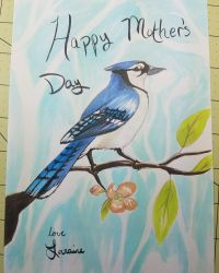 Happy Mother's Day Blue Jay by Cardia-X