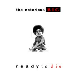 Ready To Die by JodeciCorrea