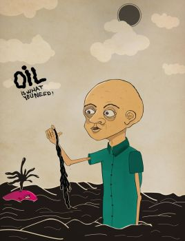 Oil is what you NEED by pedream