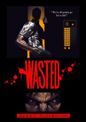 Wasted by OldManLefty