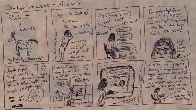 Student at Work Comic: Assume by BrynEnsomhet