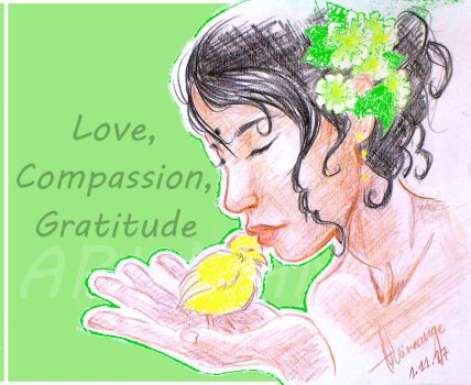 Love, Compassion, Gratitude by Arineange