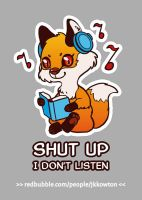 Shut up (REDBUBBLE) by JessicaKKowton