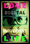 Live Love, D1G1TAL Movement by d1g1talco