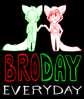 BRODAY EVERYDAY by undead-feline