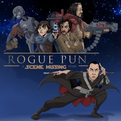 Rogue One art for Scene Missing by borogove13
