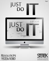 Just Do It | Wallpaper by SterekCreations
