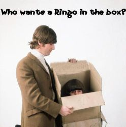 Who Wants a Ringo in a box? by BlazeDaBakufun