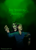 Say goodbye Jackaboy by Thea0605