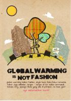 global warming is not fashion by aduh-lupa