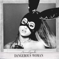 +Dangerous Woman|Single by RightThereOnLigh
