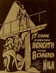IT CAME FROM BENEATH THE BOARDWALK by chriscrazyhouse
