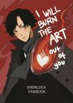 I will burn the heart out of youuu by MachoMachi